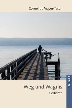 Weg und Wagnis von Bernstein,  F W, Peter Cornelius,  Mayer-Tasch