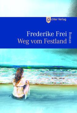 Weg vom Festland von Frei,  Frederike