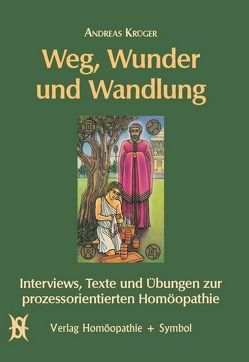 Weg, Wunder und Wandlung von Antoni,  Michael, Becker,  Klaus J, Brambach,  Jens, Krüger,  Andreas, Rausch,  Marion
