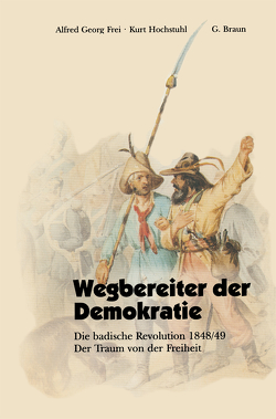 Wegbereiter der Demokratie von Frei,  Alfred Georg, Hochstuhl,  Kurt
