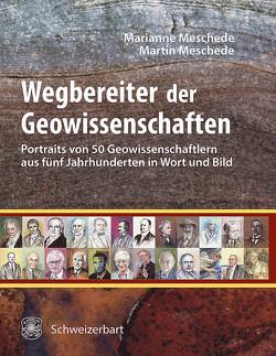 Wegbereiter der Geowissenschaften von Meschede,  Marianne, Meschede,  Martin