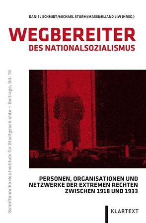 Wegbereiter des Nationalsozialismus von Livi,  Massimiliano, Schmidt,  Daniel, Sturm,  Michael