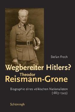 Wegbereiter Hitlers? Theodor Reismann-Grone von Frech,  Stefan