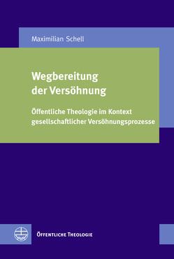 Wegbereitung der Versöhnung von Schell,  Maximilian