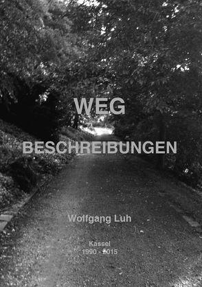 Wegbeschreibungen. von Lill,  Reimund, Luh,  Wolfgang