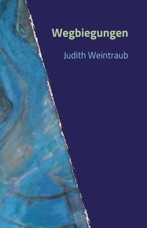 Wegbiegungen von Weintraub,  Judith