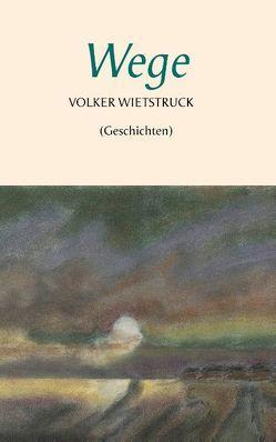 Wege von Wietstruck,  Volker