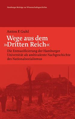 Wege aus dem »Dritten Reich« von Guhl,  Anton F.