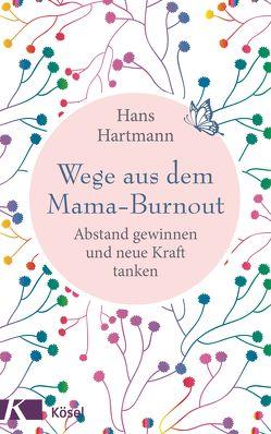 Wege aus dem Mama-Burnout von Hartmann,  Hans
