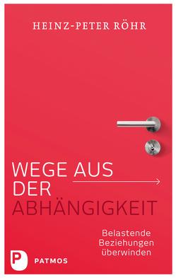Wege aus der Abhängigkeit von Röhr,  Heinz-Peter