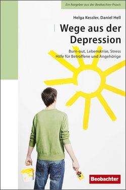 Wege aus der Depression von Hell,  Daniel, Kessler,  Helga