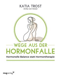 Wege aus der Hormonfalle von Trost,  Katia