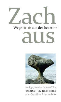 Wege aus der Isolation: Zachäus von Boss,  Dorothee