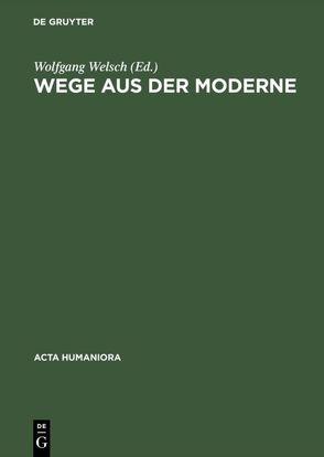 Wege aus der Moderne von Welsch,  Wolfgang