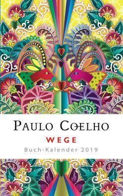 Wege – Buch-Kalender 2019 von Coelho,  Paulo, Meyer-Minnemann,  Maralde