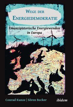 Wege der Energiedemokratie von Becker,  Sören, Kunze,  Conrad, Stiftung,  Rosa-Luxemburg