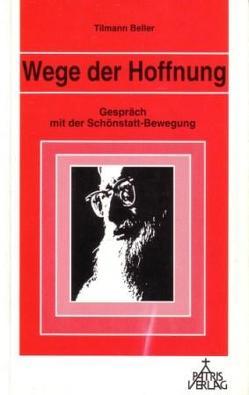 Wege der Hoffnung von Beller,  Tilmann, Lechler,  Peter