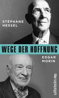Wege der Hoffnung von Hessel,  Stéphane, Kogon,  Michael, Morin,  Edgar