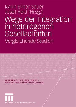 Wege der Integration in heterogenen Gesellschaften von Held,  Josef, Sauer,  Karin E.