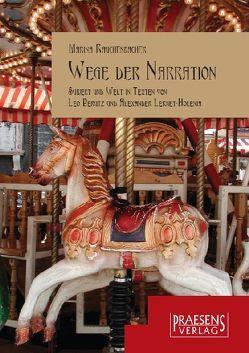Wege der Narration von Rauchenbacher,  Marina