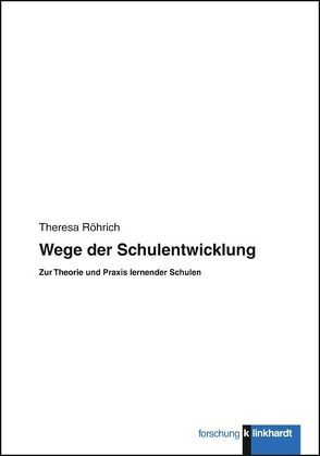 Wege der Schulentwicklung von Röhrich,  Theresa