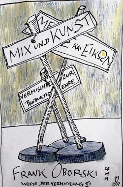 Wege der Vermittlung V / Mix und Kunst von Oborski,  Frank
