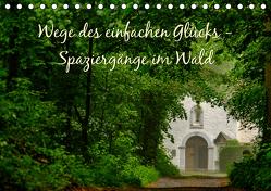 Wege des einfachen Glücks – Spaziergänge im Wald (Tischkalender 2020 DIN A5 quer) von Malms,  Emel