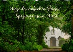 Wege des einfachen Glücks – Spaziergänge im Wald (Wandkalender 2019 DIN A2 quer) von Malms,  Emel