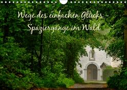 Wege des einfachen Glücks – Spaziergänge im Wald (Wandkalender 2019 DIN A4 quer) von Malms,  Emel