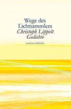 Wege des Lichtsammlers von Lindemann,  Thomas, Lippelt,  Christoph