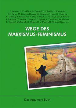 Wege des Marxismus-Feminismus von Adolphi,  Wolfram, Haug,  Frigga, Haug,  Wolfgang Fritz, Jehle,  Peter, Plonz,  Sabine, Rehmann,  Jan