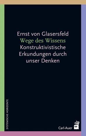 Wege des Wissens von Glasersfeld,  Ernst von