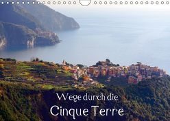 Wege durch die Cinque Terre (Wandkalender 2019 DIN A4 quer) von Erbacher,  Thomas