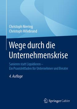 Wege durch die Unternehmenskrise von Hillebrand,  Christoph, Niering,  Christoph