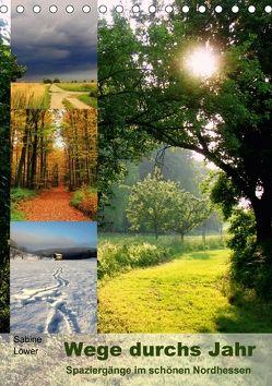 Wege durchs Jahr – Spaziergänge im schönen Nordhessen (Tischkalender 2018 DIN A5 hoch) von Löwer,  Sabine