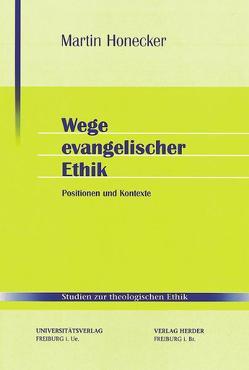 Wege evangelischer Ethik von Honecker,  Martin