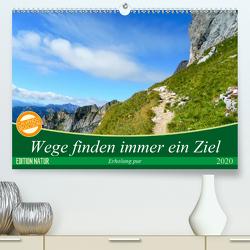 Wege finden immer ein Ziel (Premium, hochwertiger DIN A2 Wandkalender 2020, Kunstdruck in Hochglanz) von Vogel,  Carmen