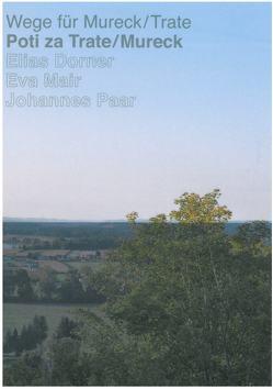Wege für Mureck/Trate – Poti za Trate/Mureck von Dorner,  Elias