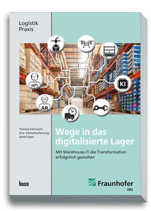 Wege in das digitalisierte Lager von Fohrmann,  Theresa, Schmeltzpfenning,  Kira, Spee,  Detlef