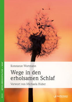 Wege in den erholsamen Schlaf von Wortmann,  Konstanze