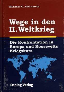 Wege in den II. Weltkrieg von Hubatschek,  Gerhard, Steinmetz,  Michael C