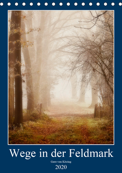 Wege in der Feldmark (Tischkalender 2020 DIN A5 hoch) von von Kitzing,  Gero