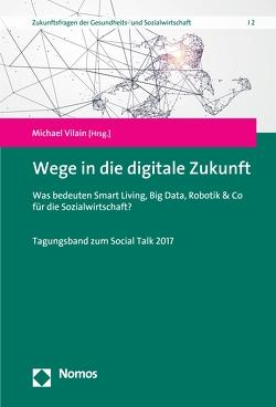 Wege in die digitale Zukunft von Vilain,  Michael