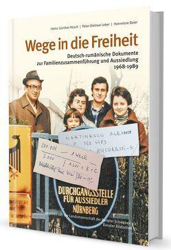 Wege in die Freiheit von Baier,  Hannelore, Hüsch,  Heinz Günther, Landsmannschaft Banater Schwaben e.V., Leber,  Peter-Dietmar