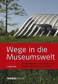 Wege in die Museumswelt von Ihle,  Jochen