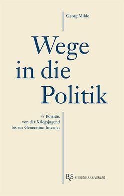 Wege in die Politik von Milde,  Georg
