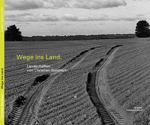 Wege ins Land. von Borchert,  Christian