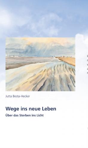 Wege ins neue Leben von Besta-Hecker,  Jutta
