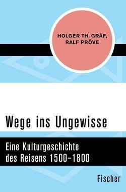 Wege ins Ungewisse von Graef,  Holger Th, Pröve,  Ralf