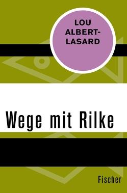 Wege mit Rilke von Albert-Lasard,  Lou